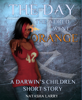 The Day The World Went Orange (Darwin's Children, #2.5)