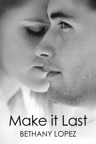 Make it Last by Bethany Lopez