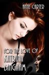 For the Love of Katrina Bingham (Paulie & Kate Part 2)