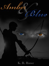 Amber and Blue by K.R. Rowe
