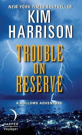 Trouble on Reserve The Hollows Kim Harrison epub download and pdf download