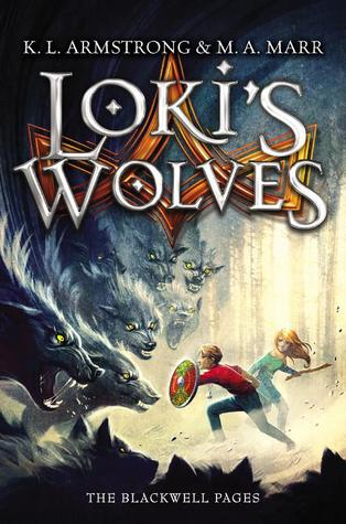 Early Review – Loki's Wolves (Blackwell Pages #1) by K.L. Armstrong & M.A. Marr