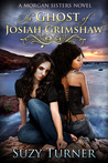 The Ghost of Josiah Grimshaw (Morgan Sisters, #1)