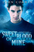 Sweet Blood of Mine (Overworld Chronicles, #1)