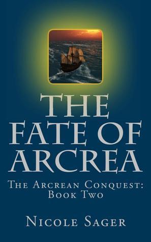 The Fate of Arcrea (The Arcrean Conquest, #2)