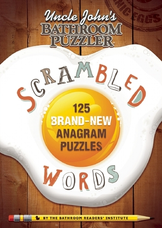 Uncle John's Bathroom Puzzler Scrambled Words by Bathroom Readers' Institute