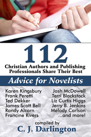 112 Christian Authors and Publishing Professionals Share Their Best Advice for Novelists