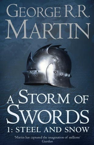 A Storm of Swords: Steel and Snow (A Song of Ice and Fire #3, Part 1 of 2)