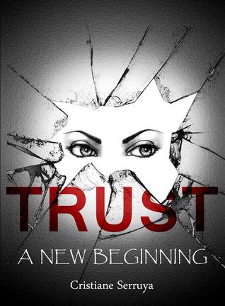 Trust: A New Beginning (Trust, #1)