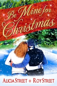 Be Mine For Christmas by Alicia Street