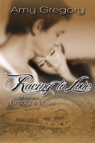 Racing to Love: Brody's Love (Racing to Love, #1.5)