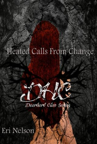 Heated Calls From Change (Dearhart Clan, #3)