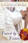 Fiance by Friday (The Weekday Brides, #3)