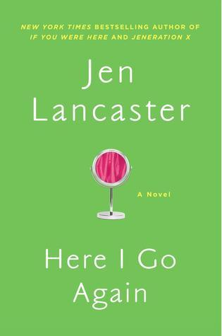 Early Review – Here I Go Again by Jen Lancaster