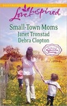 Small-Town Moms: A Dry Creek Family/A Mother for Mule Hollow