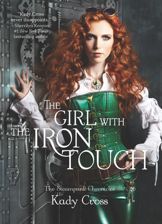 The Girl with the Iron Touch (The Steampunk Chronicles, #3)