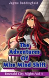 The Adventures of Miss Mind Shift (Emerald City Nights #1)