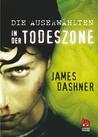 Die Auserwählten - In der Todeszone (Maze Runner, #3)