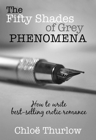 The Fifty Shades of Grey Phenomena by Chloe Thurlow