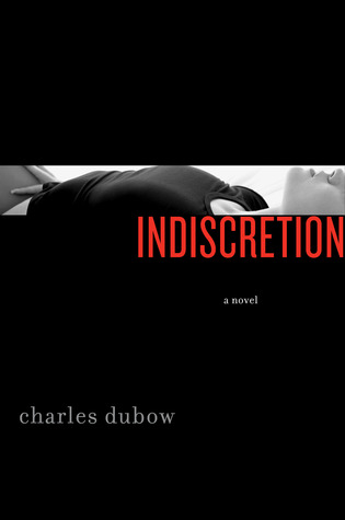 Book Review: Indiscretion by Charles Dubow