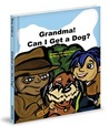 Grandma! Can I Get a Dog? by Barry Jordan Jr.