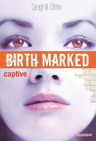Captive (Birthmarked, #3)