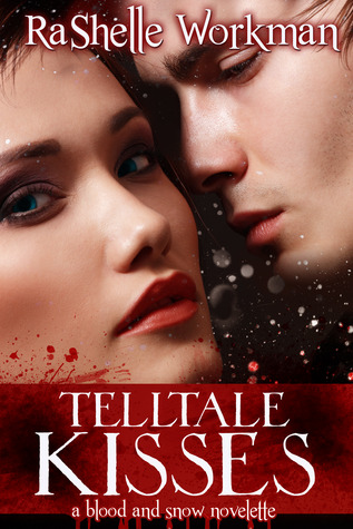 Telltale Kisses by RaShelle Workman