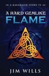 A Hard Gemlike Flame (A Kavanagh Story IV)