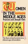 Women in the Middle Ages by Frances Gies