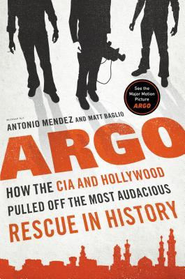 A stylised picture of three silhouettes cut from their torsos up from the picture. They're standing on a white surface and their shadows are falling on the book title with the city silhouette of Tehran at the bottom of the picture. Authors: Antonio J. Mendez and Matt Baglio. Title: Argo: How the CIA and Hollywood Pulled Off the Most Audacious Rescue in History