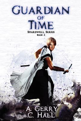 Guardian of Time (Shardwell, #2)