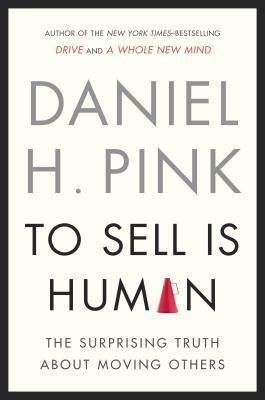 https://www.goodreads.com/book/show/13593553-to-sell-is-human
