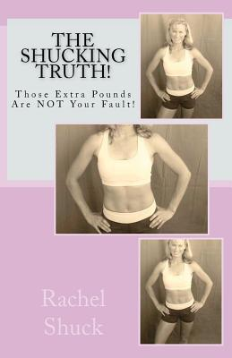 The Shucking Truth by Rachel Shuck