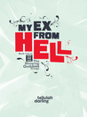 My Ex From Hell (The Blooming Goddess Trilogy, #1)