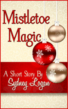 Mistletoe Magic - A Short Story