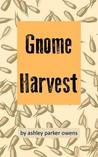 Gnome Harvest: Gnome Stories Series