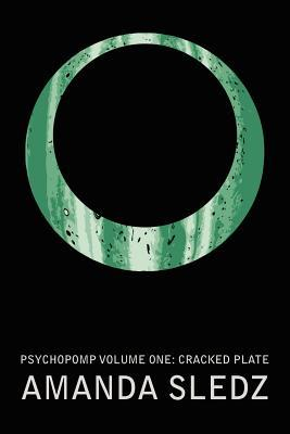 Psychopomp Volume One by Amanda Sledz