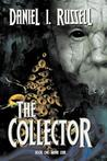 The Collector Book One by Daniel I. Russell