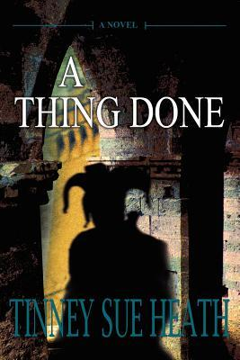 [ARC Review] A Thing Done by Tinney Sue Heath