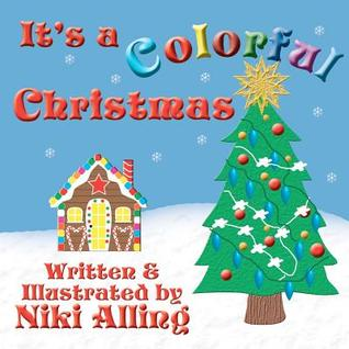 It's a Colorful Christmas by Niki Alling