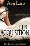 His Acquisition (The Billionaire's Muse, #1)