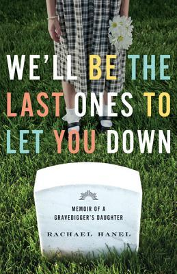 Book Review: We'll Be the Last Ones to Let You Down by Rachael Hanel | The 1000th Voice Blog