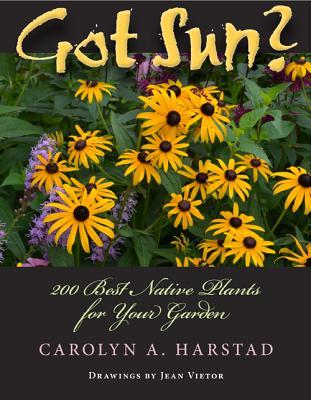 Got Sun?: 200 Best Native Plants for Your Garden