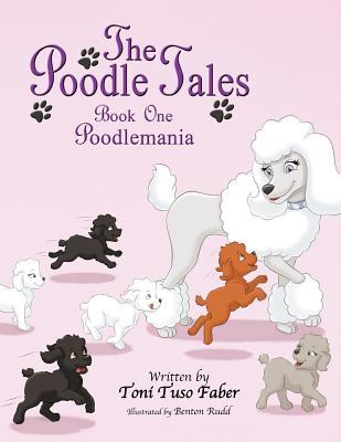 The Poodle Tales: Book One: Poodlemania