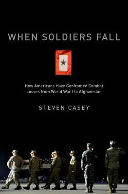 When Soldiers Fall by Steven Casey