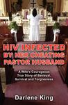 HIV Infected by Her Cheating Pastor Husband: A Wife's Courageous True Story of Betrayal, Survival and Forgiveness price comparison at Flipkart, Amazon, Crossword, Uread, Bookadda, Landmark, Homeshop18
