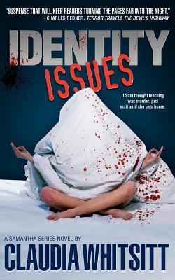 Identity Issues by Claudia Teal Whitsitt