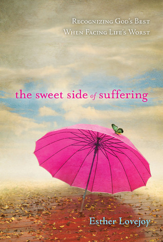 The Sweet Side of Suffering by M Esther Lovejoy
