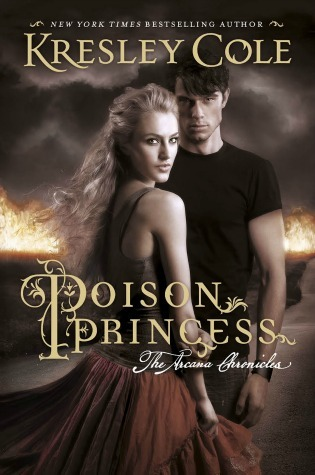 Early Review – Poison Princess (The Arcana Chronicles #1) by Kresley Cole
