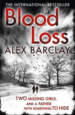 Blood Loss. by Alex Barclay